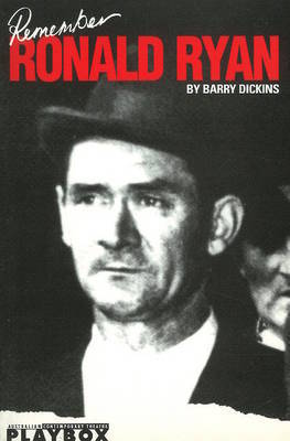 Remember Ronald Ryan by Barry Dickins