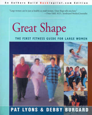Great Shape: The First Fitness Guide for Large Women by Pat Lyons