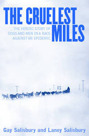 The Cruelest Miles by Gay Salisbury