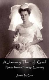 A Journey through Grief: Notes from a Foreign Country by James McGee image