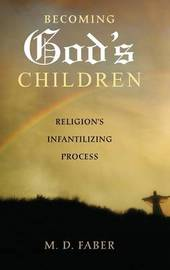 Becoming God's Children by M.D. Faber
