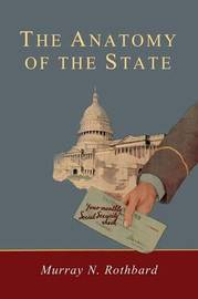 Anatomy of the State by Murray Rothbard