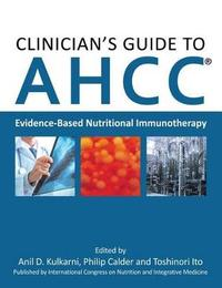 Clinician's Guide to Ahcc