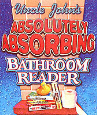 Uncle John's Absolutely Absorbing Bathroom Reader by Bathroom Reader's Institute image