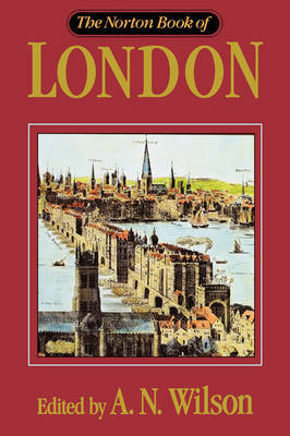 The Norton Book of London by A.N. Wilson