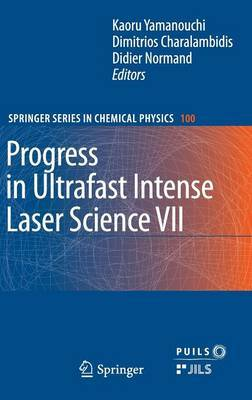 Progress in Ultrafast Intense Laser Science VII