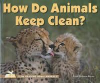 How Do Animals Keep Clean? by Faith Hickman Brynie image