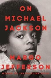 On Michael Jackson by Margo Jefferson image