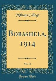 Bobashela, 1914, Vol. 10 (Classic Reprint) by Millsaps College image
