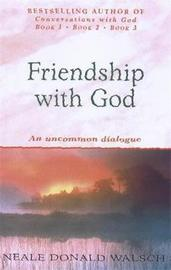 Friendship with God by Neale Donald Walsch