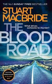 The Blood Road by Stuart MacBride