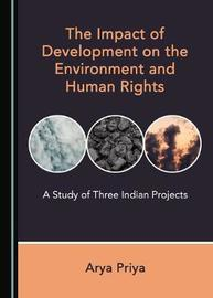 The Impact of Development on the Environment and Human Rights