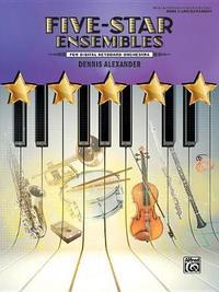 Five-Star Ensembles, Bk 3 by Dennis Alexander
