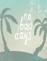 No Bad Days It's All Good 2019-2020 18 Month Academic Year Monthly Planner by Laura's Cute Planners