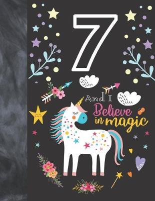 7 And I Believe In Magic by Krazed Scribblers