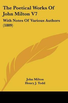 The Poetical Works Of John Milton V7: With Notes Of Various Authors (1809) by John Milton image