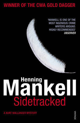 Sidetracked: Kurt Wallander #4 (CWA Gold Dagger Winner) by Henning Mankell