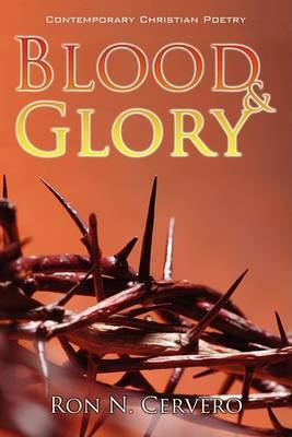 Blood & Glory by Ron N Cervero