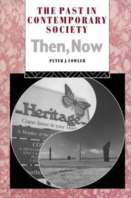 The Past in Contemporary Society: Then, Now by Peter J. Fowler image