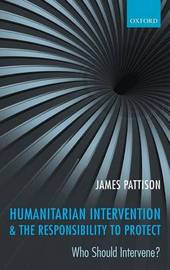 Humanitarian Intervention and the Responsibility To Protect by James Pattison image
