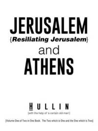 Jerusalem {resiliating Jerusalem} and Athens by Hullin