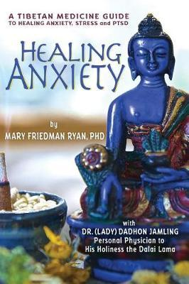 Healing Anxiety by Phd Mary Friedman Ryan
