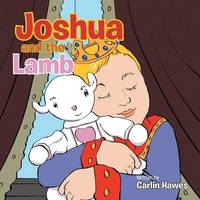 Joshua and the Lamb by Carlin Hawes