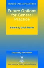 Future Options for General Practice by Geoff Meads
