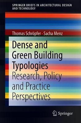 Dense and Green Building Typologies by Thomas Schroepfer