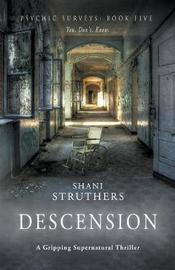 Psychic Surveys Book Five: Descension by Shani Struthers image