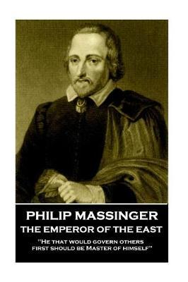 Philip Massinger - The Emperor of the East by Philip Massinger image