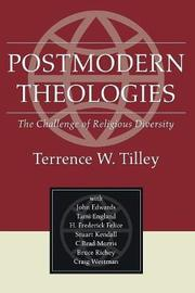 Postmodern Theologies by Terrence W. Tilley