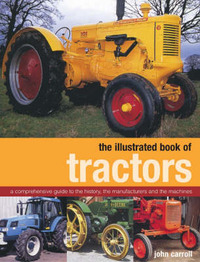 The Illustrated Book of Tractors by John Carroll image