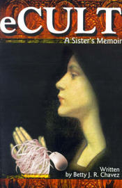 eCult: A Sister's Memoir by Betty J. R. Chavez image