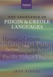 The Emergence of Pidgin and Creole Languages by Jeff Siegel image