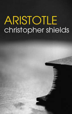 Aristotle by Christopher Shields