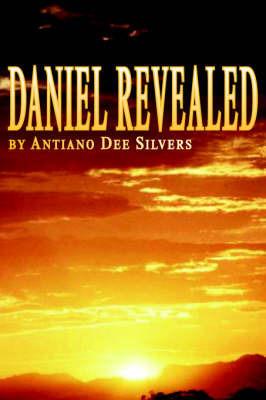Daniel Revealed by Antiano Dee Silvers