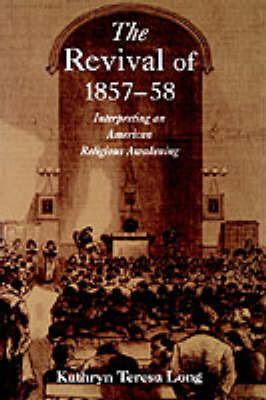 The Revival of 1857-58 by Kathryn Teresa Long