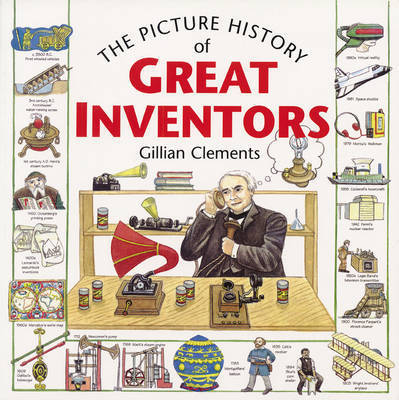 Picture History of Great Inventors by Gillian Clements