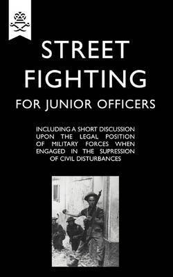 Street Fighting for Junior Officers by Anon