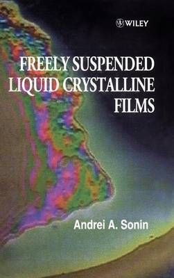 Freely Suspended Liquid Crystalline Films by A. A. Sonin