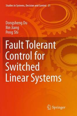 Fault Tolerant Control for Switched Linear Systems by Bin Jiang