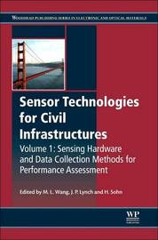 Sensor Technologies for Civil Infrastructures: Sensing Hardware and Data Collection Methods for Performance Assessment by WANG