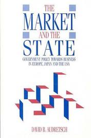 Market and the State by David Audretsch