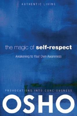 The Magic of Self-Respect by Osho image