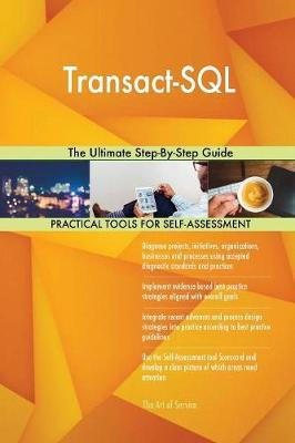 Transact-SQL the Ultimate Step-By-Step Guide by Gerardus Blokdyk image