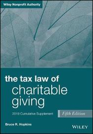 The Tax Law of Charitable Giving, Fifth Edition 2019 Cumulative Supplement by Bruce R Hopkins