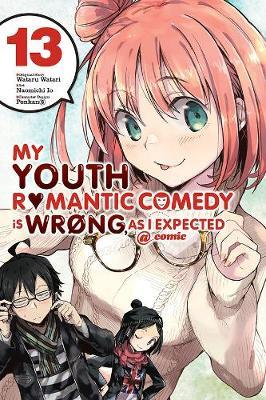 My Youth Romantic Comedy Is Wrong, As I Expected @ Comic, Vol. 13 by Wataru Watari