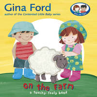 On the Farm: A Touch and Feel Book by Gina Ford image