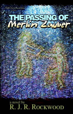 The Passing of Merlin Zauber by R.J.R. Rockwood image